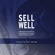 Rene Robichaud, Peter J. Kubasek & William F. High - Sell Well: Understanding the M&A Process and Avoiding the Most Common Mistakes of Selling a Business (Unabridged)