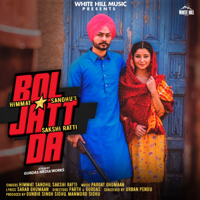 Himmat Sandhu & Sakshi Ratti - Bol Jatt Da