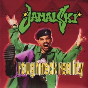 Jamal-Ski - Roughneck Reality