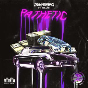 DUNNOWHO - Pathetic feat. Zerarri