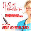 Sonja Schwartzbach, BSN, RN, CCRN - Oh Sh*t, I Almost Killed You!: A Little Book of Big Things Nursing School Forgot to Teach You  artwork