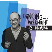 Dancing on a Weeknight - Josh Gondelman - Josh Gondelman