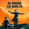 K-ICM - Ai Mang Cô Đơn Đi (feat. APJ) artwork