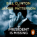 President Bill Clinton & James Patterson - The President is Missing