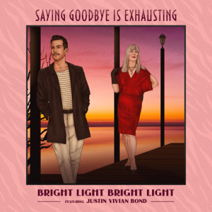 Bright Light Bright Light - Saying Goodbye is Exhausting - EP