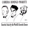 Favorite Arias by the World s Favorite Tenors