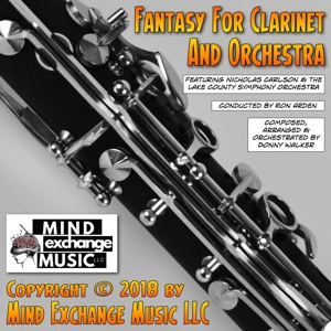 Mind Exchange Licensing & Mind Exchange Music - Fantasy for Clarinet & Orchestra - Part 5 feat. Donny Walker, Ron Arden, Nicholas Carlson & Lake County Symphony Orchestra