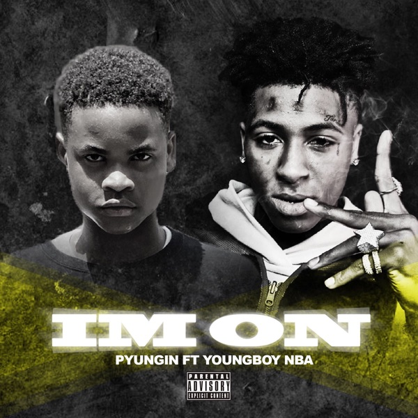 Im On (feat. YoungBoy Never Broke Again) - Single