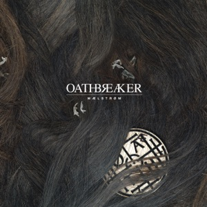 Oathbreaker - Glimpse of the Unseen