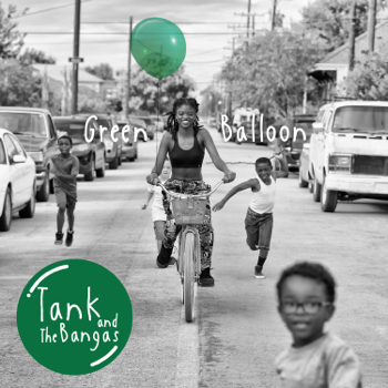 Tank and the Bangas Green Balloon music review