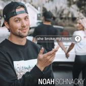 She Broke My Heart - Noah Schnacky