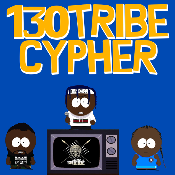 ‎130 Tribe Cypher - Single by KingWest
