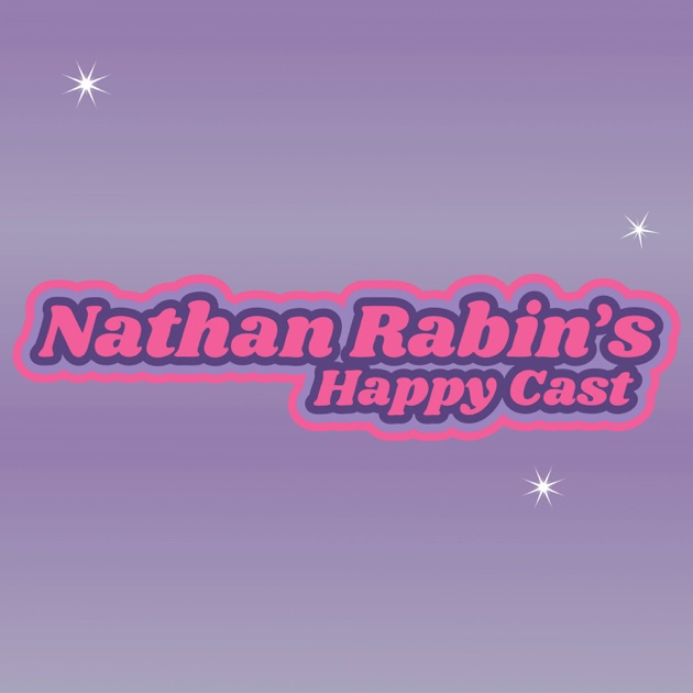 Nathan Rabin's Happy Cast by Nathan Rabin on Apple Podcasts