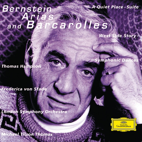 London Symphony Orchestra & Michael Tilson Thomas - Bernstein: Arias and Barcarolles - A Quiet Place - Symphonic Dances from