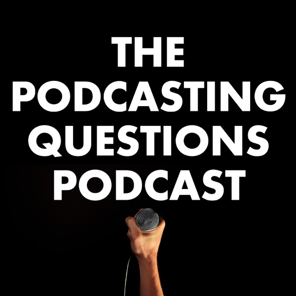 The Podcasting Questions Podcast