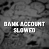 Bank Account Slowed Remix Single