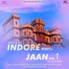 Indore Meri Jaan No 1 Swach Bharat Abhiyan feat Meet Bros Single