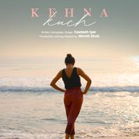 Geetesh Iyer - Kehna Kuch - Single artwork