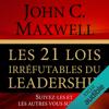 John Maxwell - Les 21 lois irrГ©futables du leadership: Suivez-les et les autres vous suivront Grafik