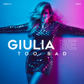 Too Bad - Giulia Be Cover Art