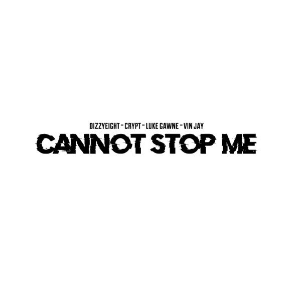 Cannot Stop Me (feat. Crypt, Luke Gawne & Vin Jay) - Single