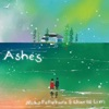 Ashes by 福原みほ & Charlie Lim