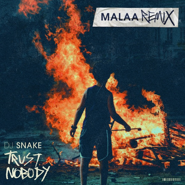 Trust Nobody (Malaa Remix) - Single