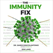 The Immunity Fix: Strengthen Your Immune System, Fight Off Infections, Reverse Chronic Disease and Live a Healthier Life (Unabridged)