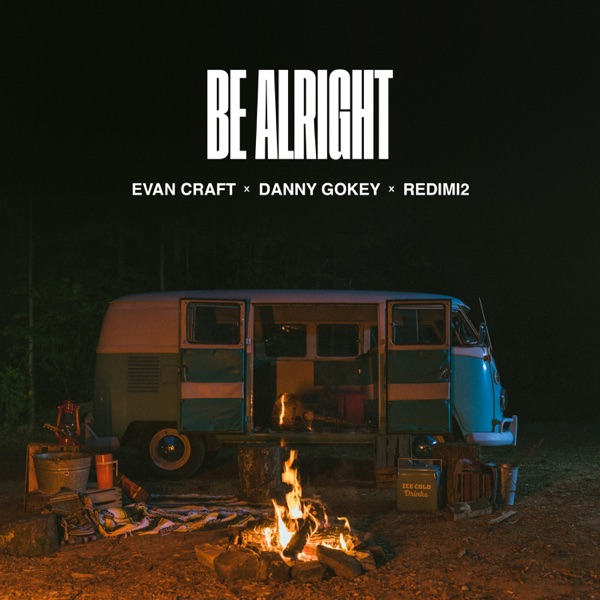 Evan Craft - Be Alright