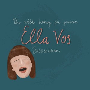 Ella Vos - Temporary - The Wild Honey Pie Buzzsession