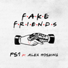 PS1 - Fake Friends (feat. Alex Hosking) artwork