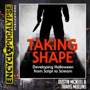 Taking Shape: Developing Halloween from Script to Scream (Unabridged)