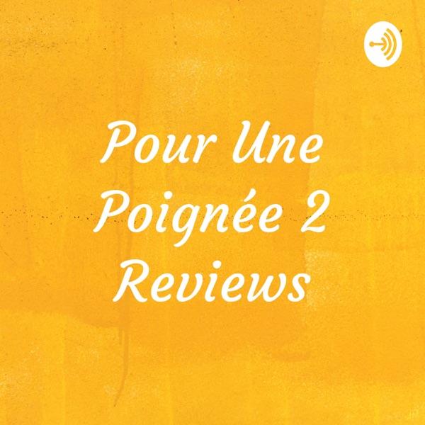 Pour Une Poignée 2 Reviews