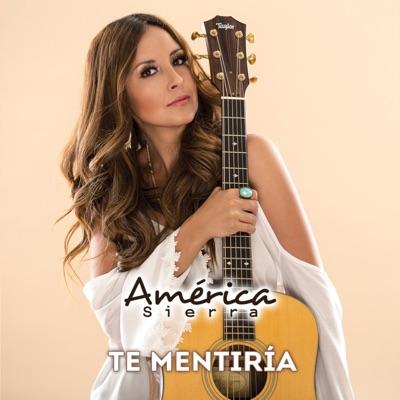 Te Mentiria - Single - América Sierra
