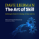 Dave Liebman & Michael Lake - The Art of Skill: Establishing the Mindset for Unleashing the Music Inside You (Unabridged)