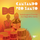 [Download] Cantando pro santo (DJ Negralha Remix) MP3