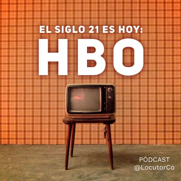 El Siglo 21 es HBO