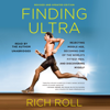 Rich Roll - Finding Ultra, Revised and Updated Edition: Rejecting Middle Age, Becoming One of the World's Fittest Men, and Discovering Myself  artwork