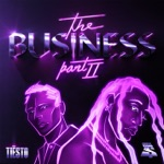 songs like The Business, Pt. II