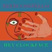 Elvis Costello - Hey Clockface / How Can You Face Me?