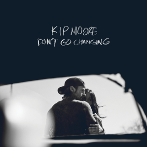 Kip Moore - Don't Go Changing