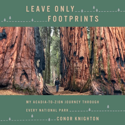 Leave Only Footprints: My Acadia-to-Zion Journey Through Every National Park (Unabridged)