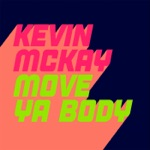 Kevin McKay - Move Ya Body (Extended Mix)