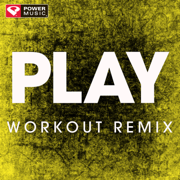 Play (Extended Workout Remix) - Power Music Workout - Power Music Workout