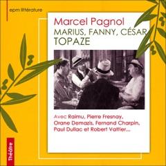 Marius, Fanny, César, Topaze