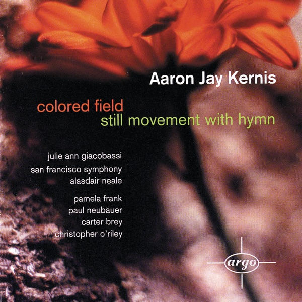 Kernis: Colored Field — Still Movement with Hymn