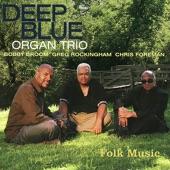 Deep Blue Organ Trio - The Chant