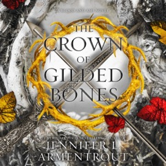The Crown of Gilded Bones: Blood and Ash, Book 3 (Unabridged)