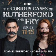 The Curious Cases of Rutherford and Fry: Series 11-15