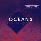 SIDDHI KID;Chance King - Oceans (feat. SIDDHI KID) (Braden Paul Remix)